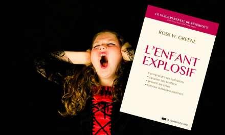 L'ENFANT EXPLOSIF : Une méthode thérapeutique de référence