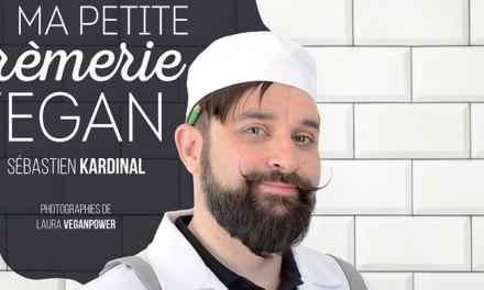 Ma petite crèmerie vegan – Sébastien Kardinal