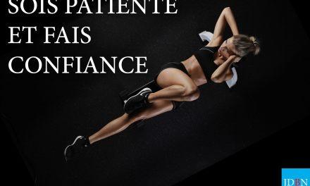 Sois patiente….