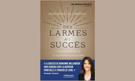Des larmes au succès – Voyage spirituel de la souffrance à l'illumination – Marianne Williamson