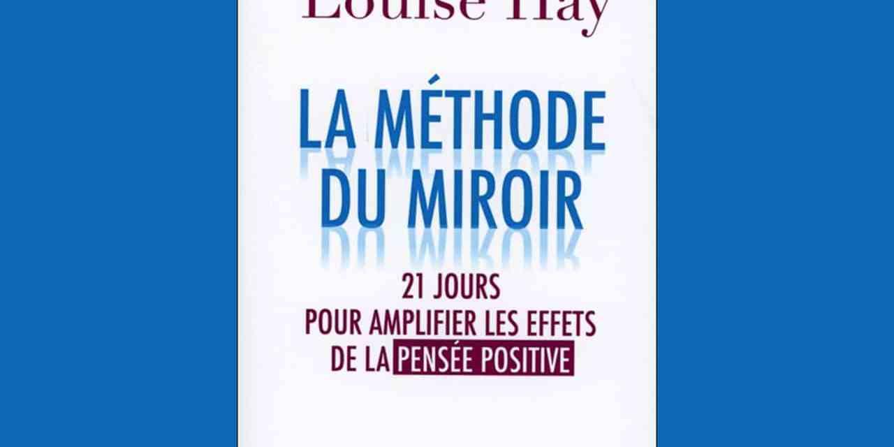 LA MÉTHODE DU MIROIR  – 21 jours pour amplifier les effets de la Pensée Positive