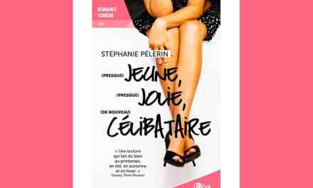 (presque) Jeune, (presque) Jolie, (de nouveau) Célibataire – Stéphanie Pélerin