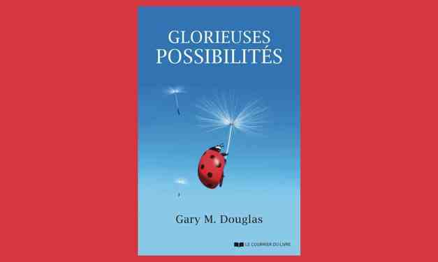 GLORIEUSES POSSIBILITÉS – Gary M. DOUGLAS
