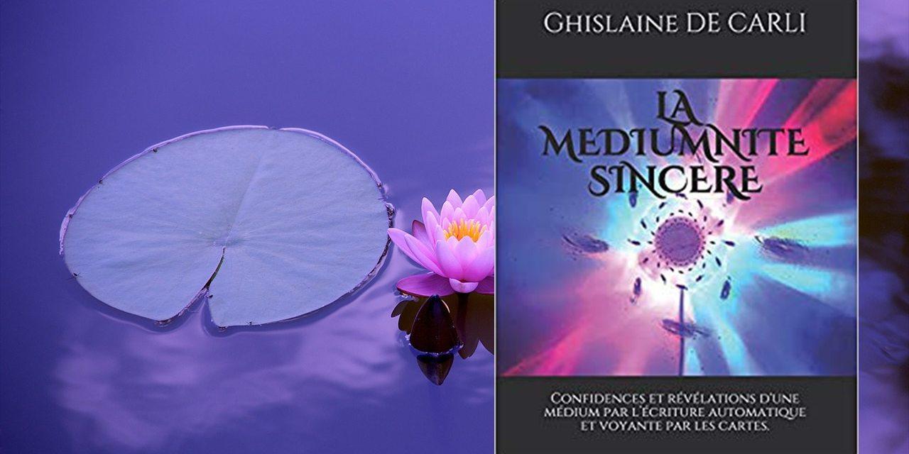 La médiumnité sincère – Ghislaine de CARLI
