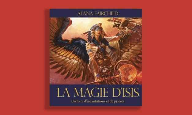 La magie d'Isis – Un livre d'incantations et de prières.