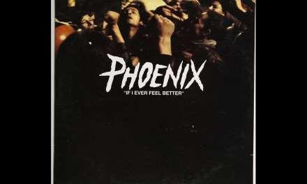Phoenix – If I Ever Feel Better