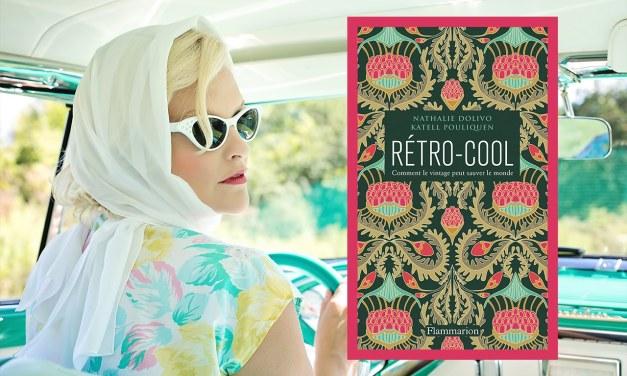 Rétro-cool – Comment le vintage peut sauver le monde