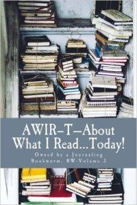 AWIR-T™—The Bookworm Series, Volume 3