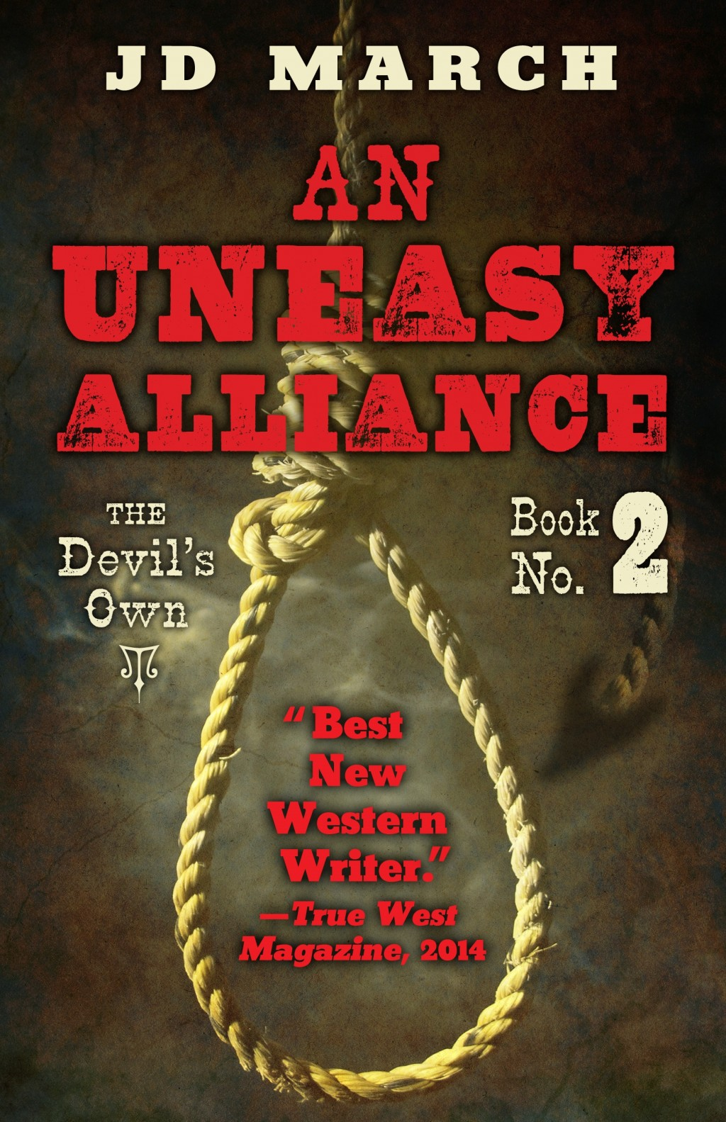 An Uneasy Alliance by JD March