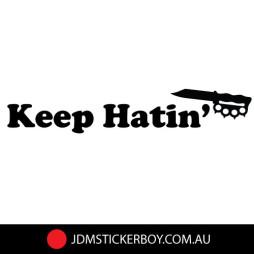 0351 - Keep-Hatin-180-x-35-W