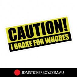1272---Caution---I-Brake-For-Whores-150x62-W