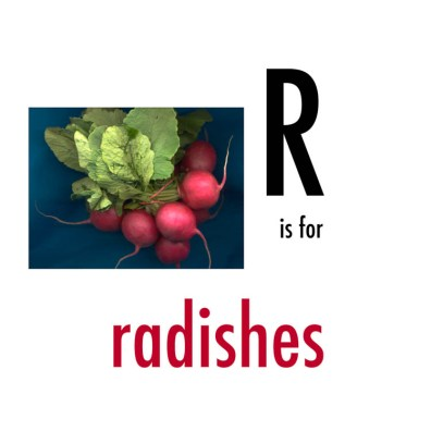 R is for Radishes