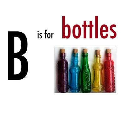 B is for Bottles