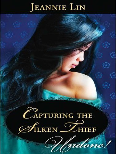 Capturing a Silken Thief by Jeannie Lin