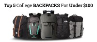 Top 5 College Backpacks For Under $100