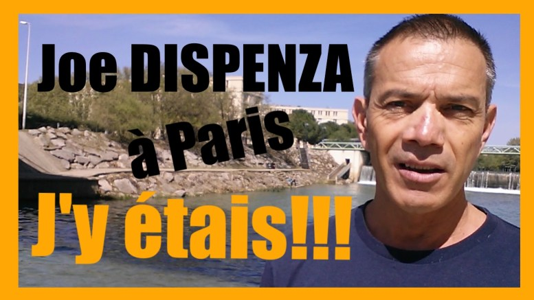 dr joe dispenza à paris, j'y étais
