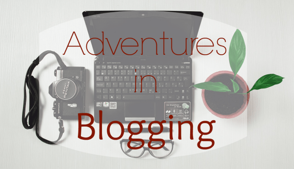 adventures in blogging