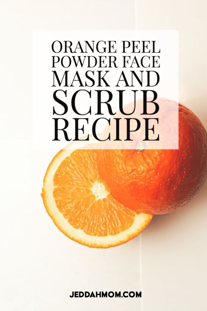 Orange peel powder face mask and scrub recipe _ JeddahMom (2)
