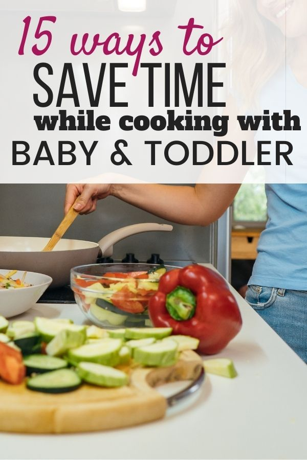15 ways save time kitchen cooking baby toddler