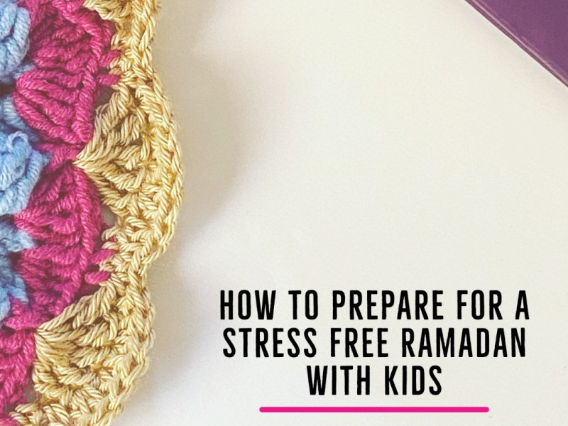 HOw to prepare for a stress free more productive ramadan with babies and toddlers