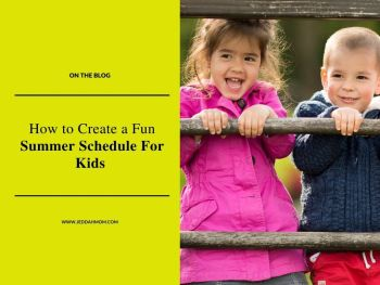 Fun Summer Schedule for Kids JeddahMom
