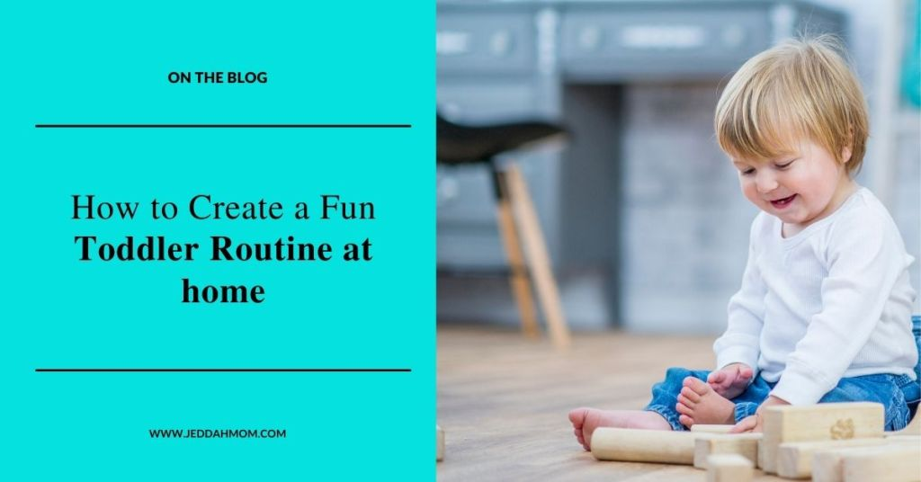 How to create a fun toddler routine for your child at home