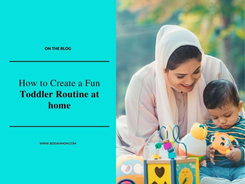 How to create a good toddler routine for your 3 year old child at home Jeddah Mom