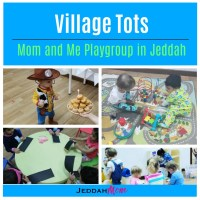Village Tots - Mommy and Me Playgroup in Jeddah