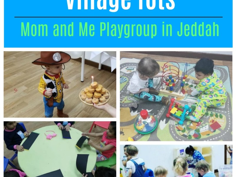 Playgroups in Jeddah Village Tots Review JeddahMom