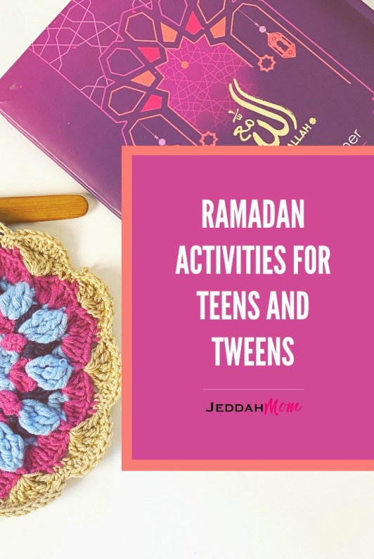 Ramadan Activties for teens and tweens JeddahMOm