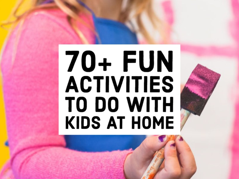 Fun activities to do with Kids when stuck at home -JeddahMom