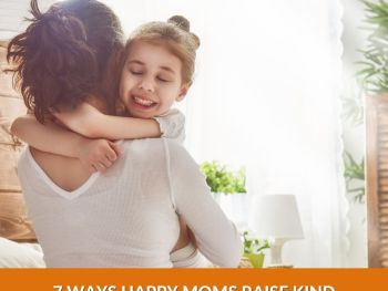 7 WAYS HAPPY MOMS RAISE KIND RESPECTFUL CHILDREN JeddahMom