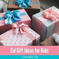55+ Eid Gift Ideas for Children of all ages!