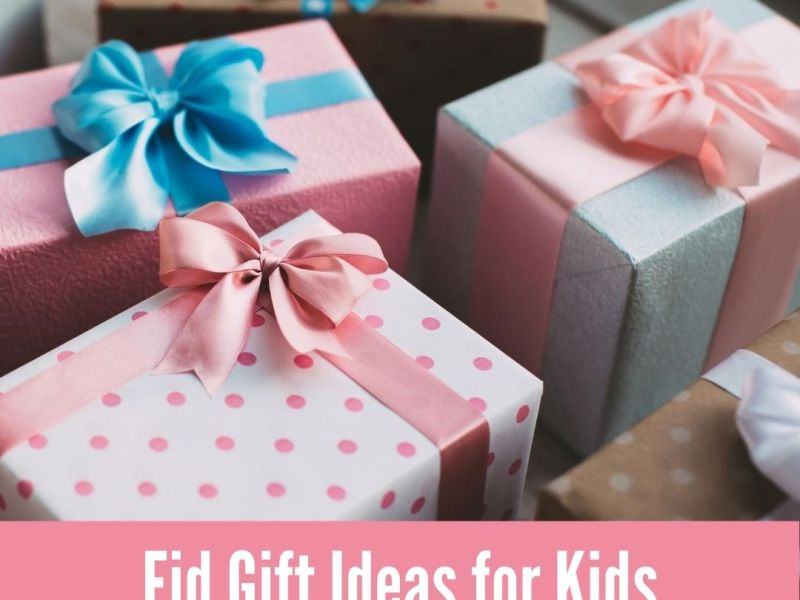 best eid gifts for kids