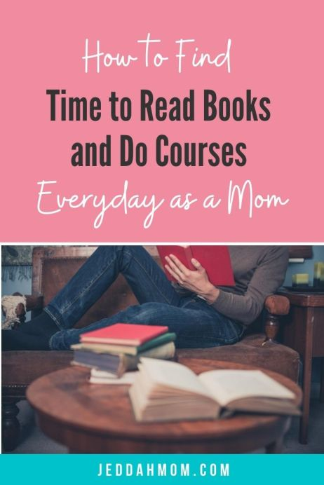 How to find time to read books and do courses as a busy mom JeddahMom