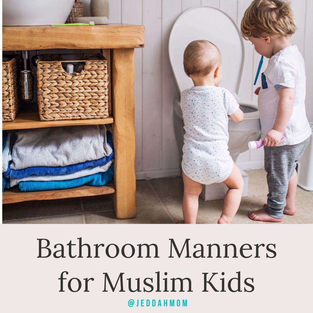 Bathroom manners  series Toilet etiquette JeddahMom