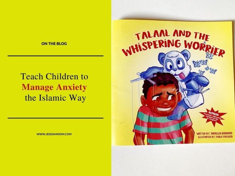 Teach Children to Manage Anxiety the Islamic Way JeddahMom