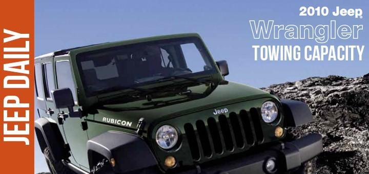 2010 Jeep Wrangler Towing Capacity Specs