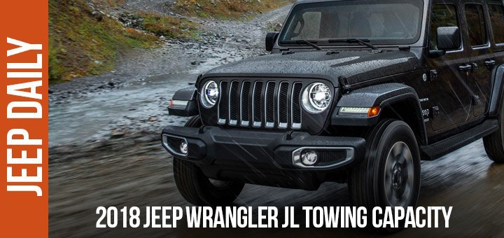 Beautiful 2018 Jeep Wrangler Jl Towing Capacity