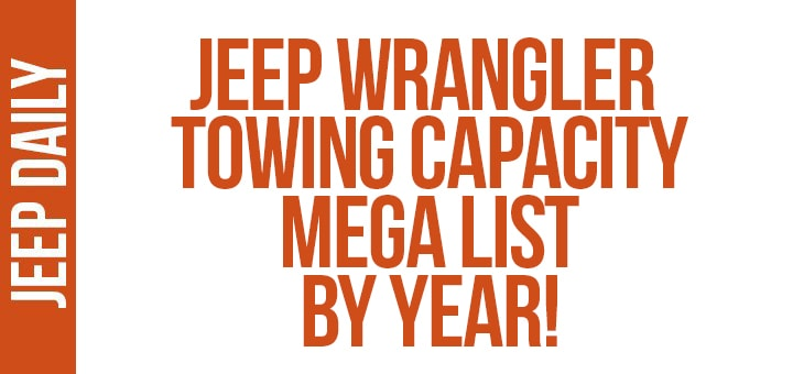 jeep wrangler towing capacity by year 2007 2018. Black Bedroom Furniture Sets. Home Design Ideas