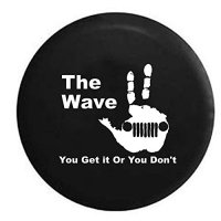The Jeep Wave - You Either Get it Or You Don't Spare Tire Cover OEM Vinyl Black 32 in