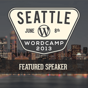 Seattle WordCamp 2013 Featured Speaker