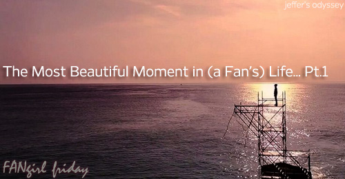FF#2: The Most Beautiful Moment In (a Fan's) Life Pt  1 – Jeffer's