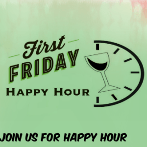 First Friday Happy Hour
