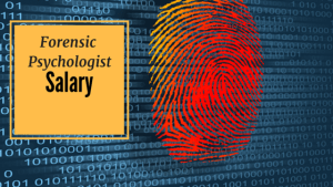 Forensic Psychologist Salary