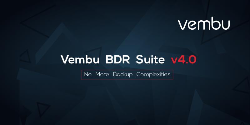 Vembu BDR Suite 4.0 is now GA [sponsored]