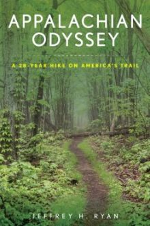 Appalachian Odyssey: A 28-year Hike on America's Trail