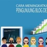 Cara Meningkatkan Traffic Blog Agar Dibanjiri Pengunjung