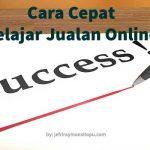 Cara Cepat Belajar Jualan Online Supaya Sukses