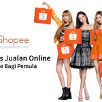 Begini Cara Jualan Online di Shopee untuk Pemula